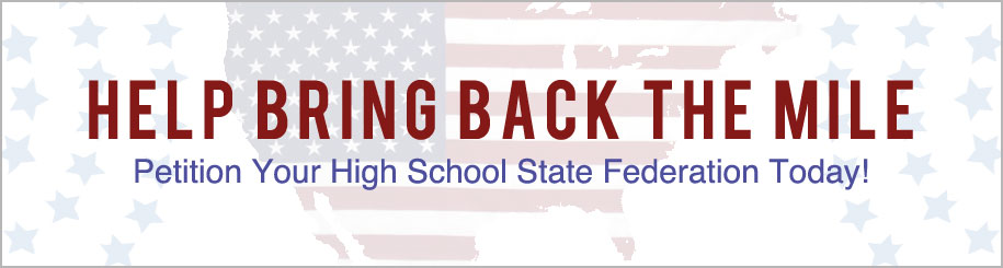 Help Bring Back the Mile - Petition Your High School State Federation Today!